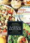 Secrets of Healthy Middle Eastern Cuisine, by Sanaa M. Abourezk, Neal Cassidy